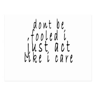 dont be fooled i just act like i care shirt.png postcard