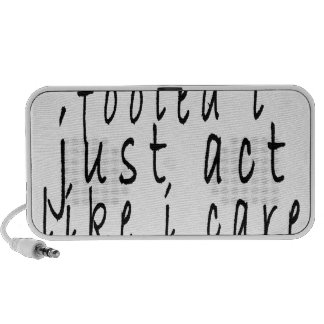 dont be fooled i just act like i care shirt png laptop speakers
