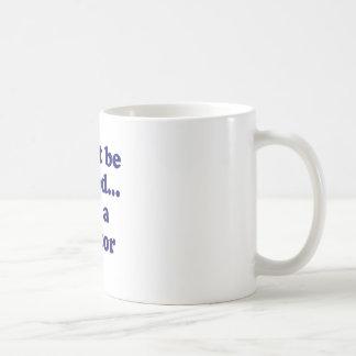 Dont be Fooled... Im a Doctor Coffee Mug