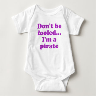 Don't Be Fooled... I'm a Pirate Baby Bodysuit
