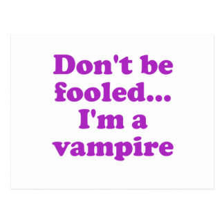 Dont be fooled... im a vampire. postcards