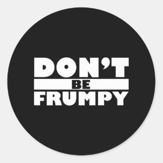 Dont Be Frumpy Classic Round Sticker