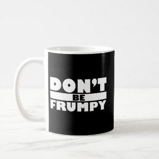 Dont Be Frumpy Coffee Mug