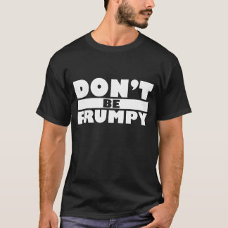 Dont Be Frumpy T-Shirt