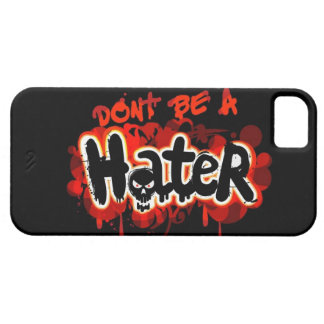 Don't Be Hater iPhone 5 Case