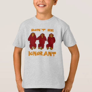 don't be ignorant kids shirt