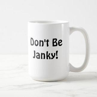 """Don't Be Janky!""  Mug"