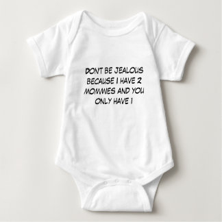 Don't be jealous because I have 2 mommies Baby Bodysuit