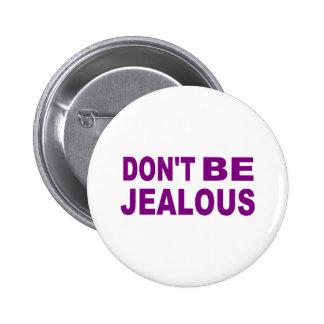 Don't be jealous button