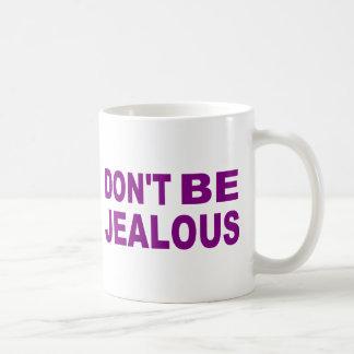 Don't be jealous classic white coffee mug