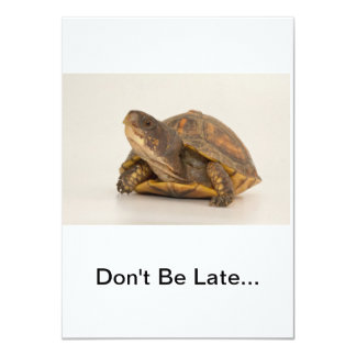 DON'T BE LATE INVITATION