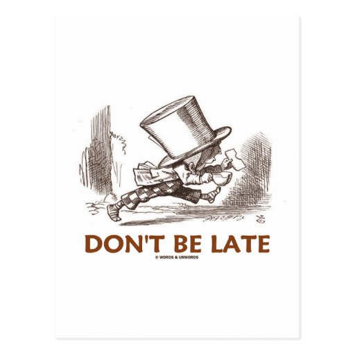 Don't Be Late (Mad Hatter Running) Postcard