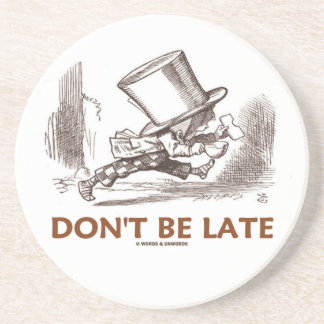 Don't Be Late (Mad Hatter Wonderland Paperweight) Drink Coasters
