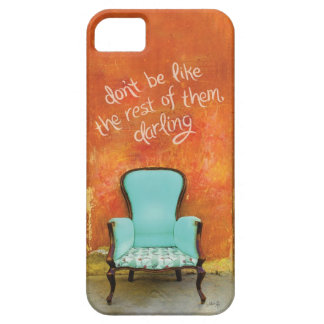 Don't be like the rest of them, darling iPhone 5 cases