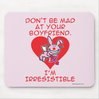 Don't Be Mad Mouse Pad