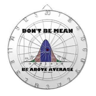 Don't Be Mean Be Above Average (Bell Curve Humor) Dartboard With Darts