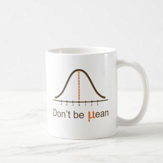 Don't be mean mug