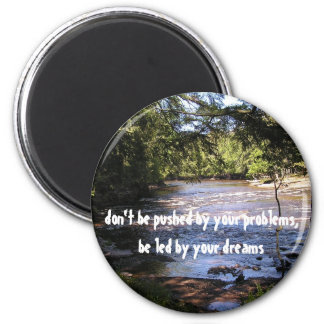 Don't Be Pushed By Your Problems 2 Inch Round Magnet
