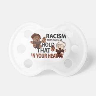 Don't Be Racist Pacifier