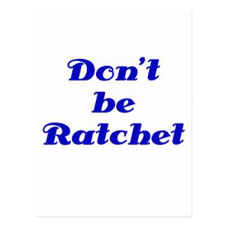 Dont be Ratchet Postcard