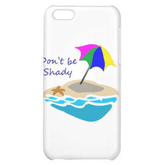 Dont Be Shady Beach Umbrella iPhone 5C Covers