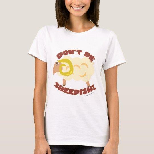 Dont Be Sheepish T-Shirt