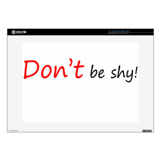"""Don't be Shy 15"""" Laptop Decal"""