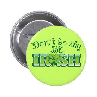 Don't be SHY be IRISH! Button