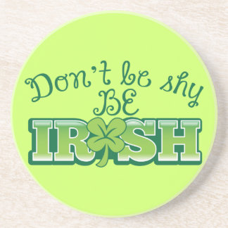 Don't be SHY be IRISH! Coaster