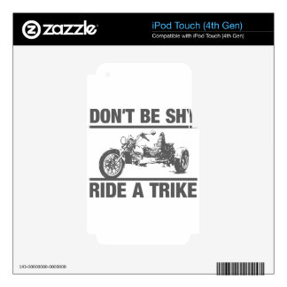 Don't be shy, ride a trike iPod touch 4G skin