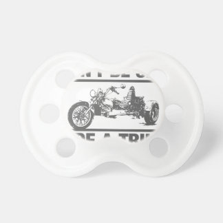 Don't be shy, ride a trike pacifier