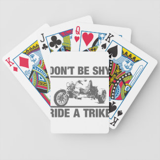 Don't be shy, ride a trike bicycle playing cards