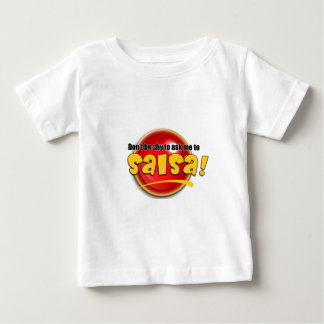 Don't be shy to ask me to salsa baby T-Shirt