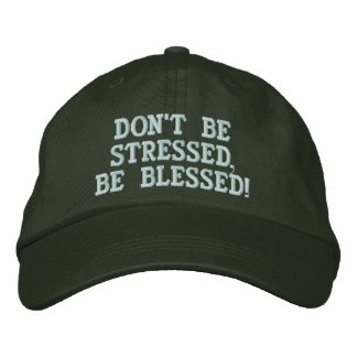 Don't Be Stressed,Be Blessed! Embroidered Baseball Hat