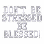 Don't be StressedBe Blessed! Embroidered Track Jacket