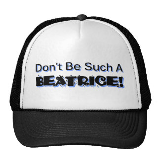 Don't Be Such a Beatrice Hats