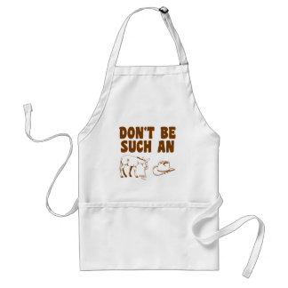 Don't Be Such An Asshat Adult Apron