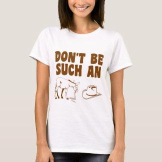 Don't Be Such An Asshat T-Shirt