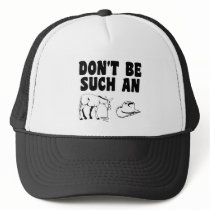 Don't Be Such An Asshat Trucker Hat
