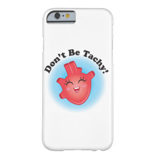 Don't Be Tachy Nurse Phone Case