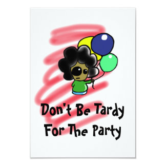 Dont Be Tardy For the Party Invatation Card