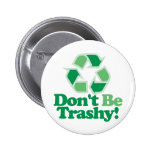 Don't Be Trashy Pin