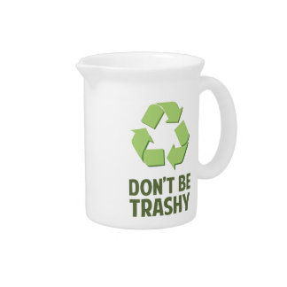 Don't Be Trashy Pitchers