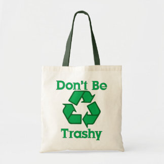 Don't Be Trashy Recycle Budget Canvas Bag