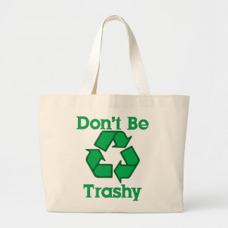 Don't Be Trashy Recycle Large Canvas Bag 2