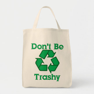 Don't Be Trashy Recycle Organic Canvas Bag