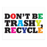 Don't be Trashy, Recycle Postcard