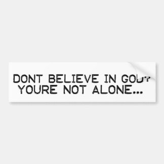 Dont Believe Bumper Stickers
