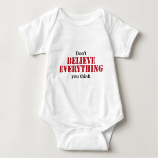 Don't believe everything you think baby bodysuit