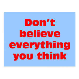Don't believe everything you think. postcard